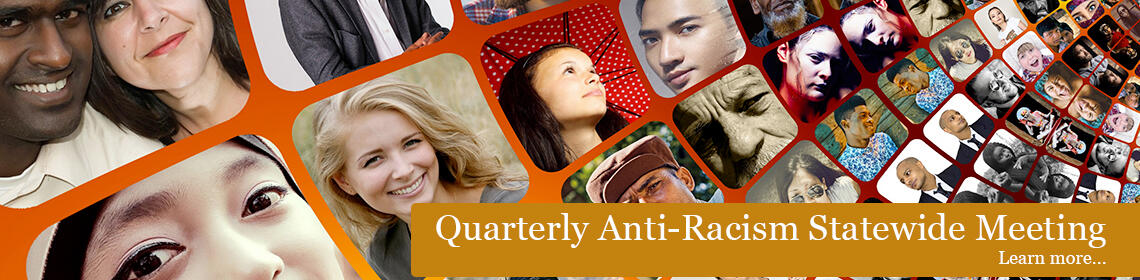 Quarterly Anti-Racism Statewide Meeting